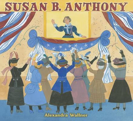 Susan B. Anthony By Wallner, Alexandra